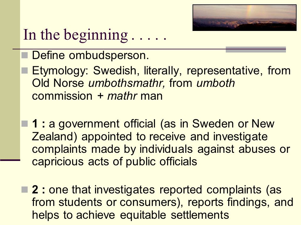 In the beginning..... Define ombudsperson.