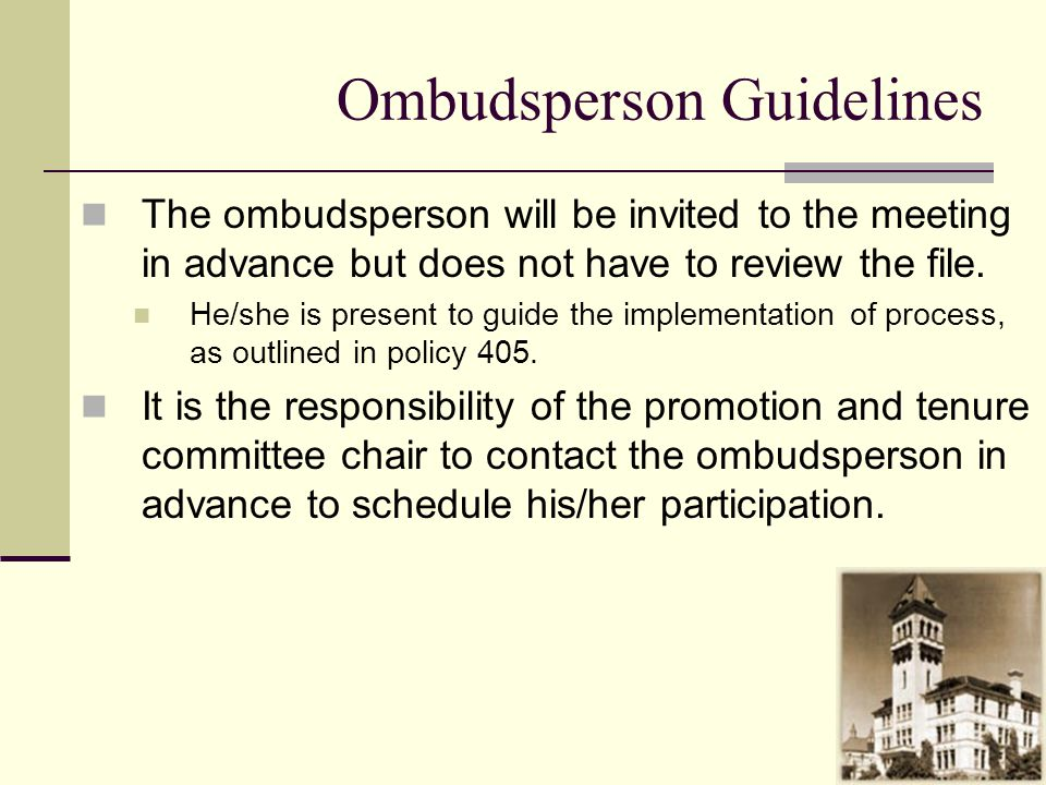 Ombudsperson Guidelines The ombudsperson will be invited to the meeting in advance but does not have to review the file.