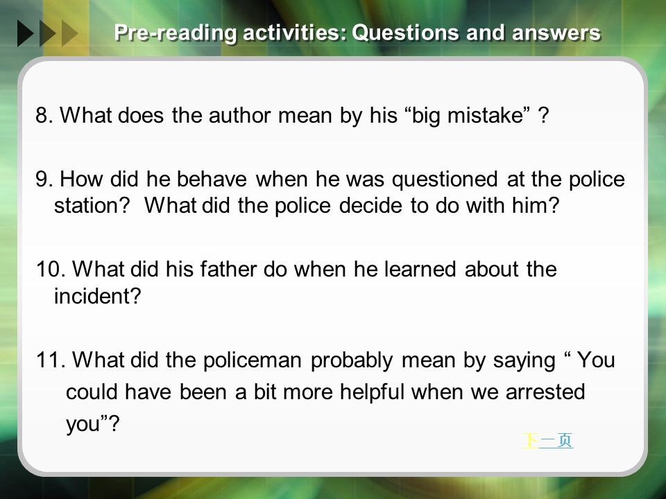 Pre-reading activities: Questions and answers 8.What does the author mean by his big mistake .