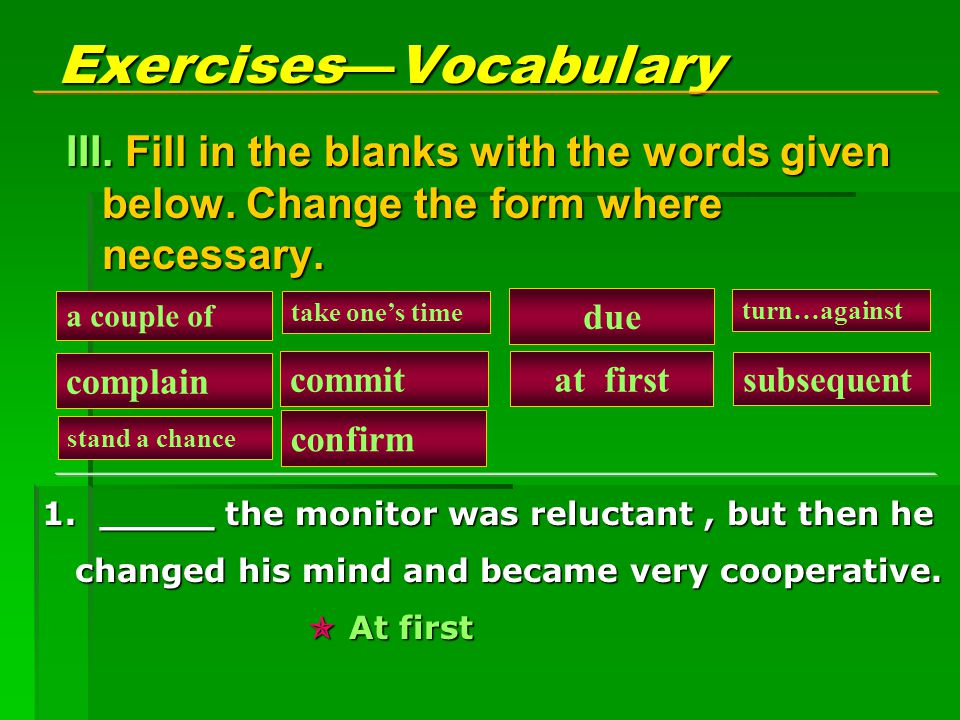 Exercises — Vocabulary III.Fill in the blanks with the words given below.