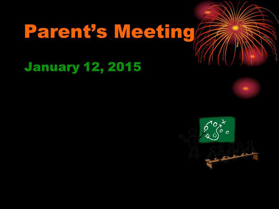 Parent's Meeting January 12, 2015