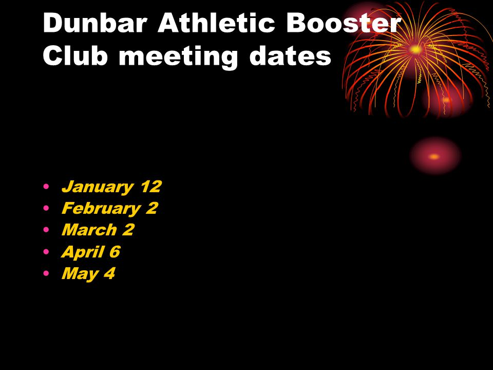 Dunbar Athletic Booster Club meeting dates January 12 February 2 March 2 April 6 May 4