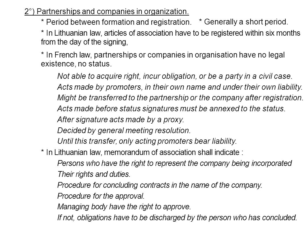 2°) Partnerships and companies in organization. * Period between formation and registration.