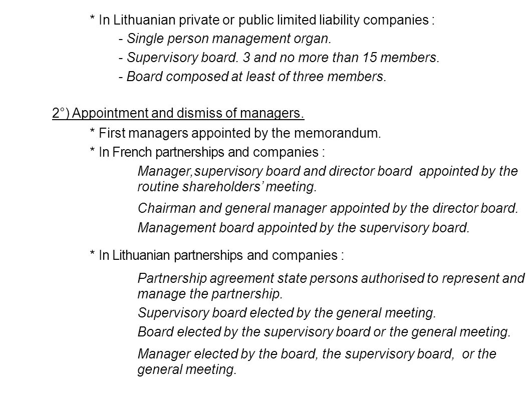 2°) Appointment and dismiss of managers.* First managers appointed by the memorandum.