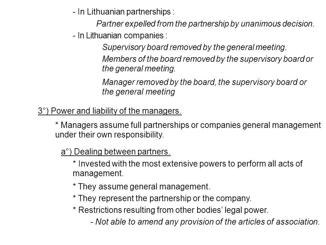- In Lithuanian partnerships : 3°) Power and liability of the managers. * Managers assume full partnerships or companies general management under thei