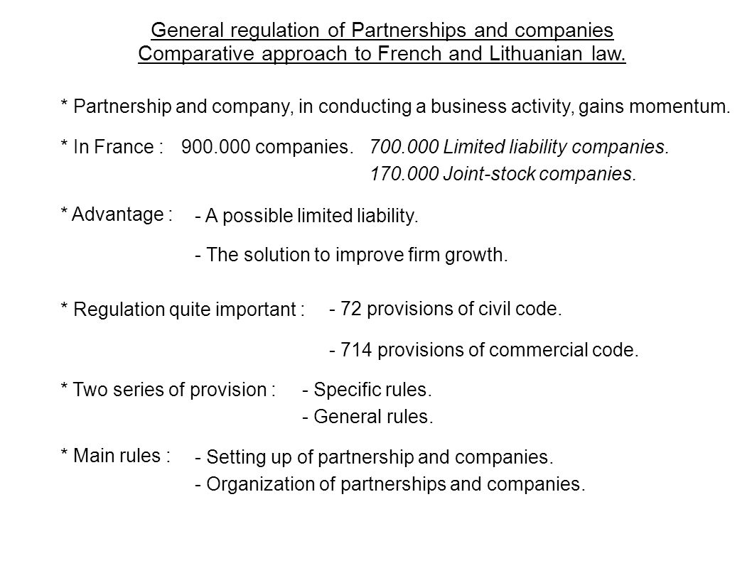General regulation of Partnerships and companies Comparative approach to French and Lithuanian law. * Partnership and company, in conducting a busines