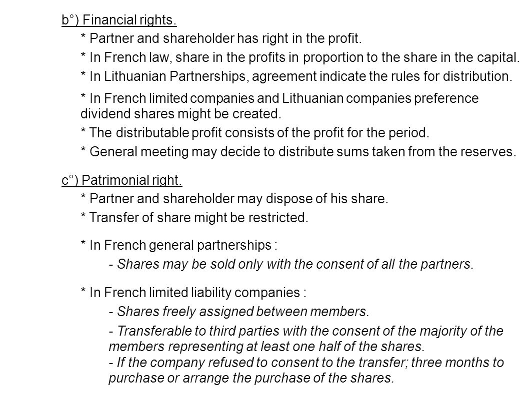 b°) Financial rights. * Partner and shareholder has right in the profit.