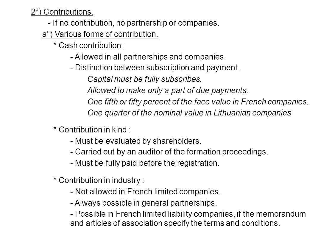 2°) Contributions. - If no contribution, no partnership or companies.