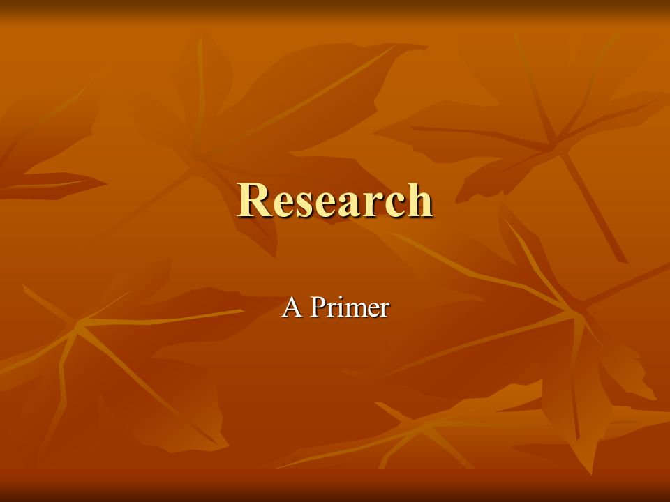 Research A Primer