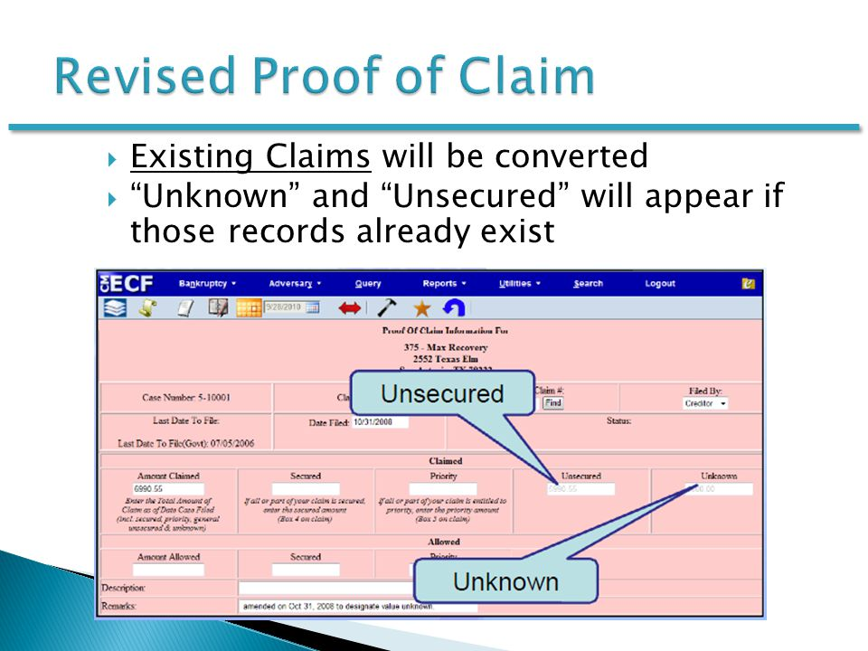  Existing Claims will be converted  Unknown and Unsecured will appear if those records already exist