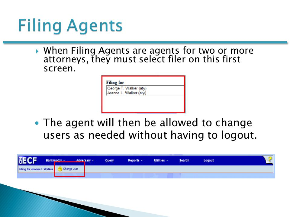  When Filing Agents are agents for two or more attorneys, they must select filer on this first screen.