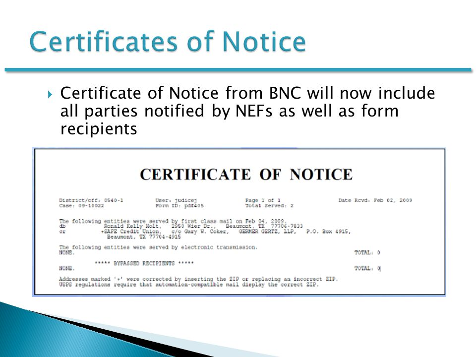  Certificate of Notice from BNC will now include all parties notified by NEFs as well as form recipients