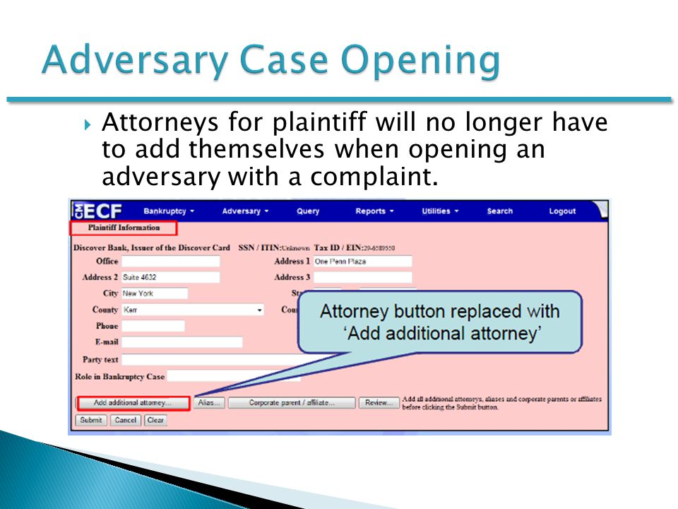  Attorneys for plaintiff will no longer have to add themselves when opening an adversary with a complaint.