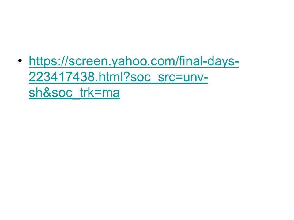 https://screen.yahoo.com/final-days- 223417438.html?soc_src=unv- sh&soc_trk=mahttps://screen.yahoo.com/final-days- 223417438.html?soc_src=unv- sh&soc_