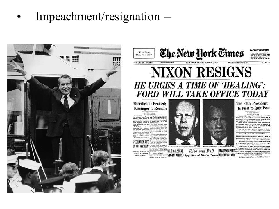 Impeachment/resignation –