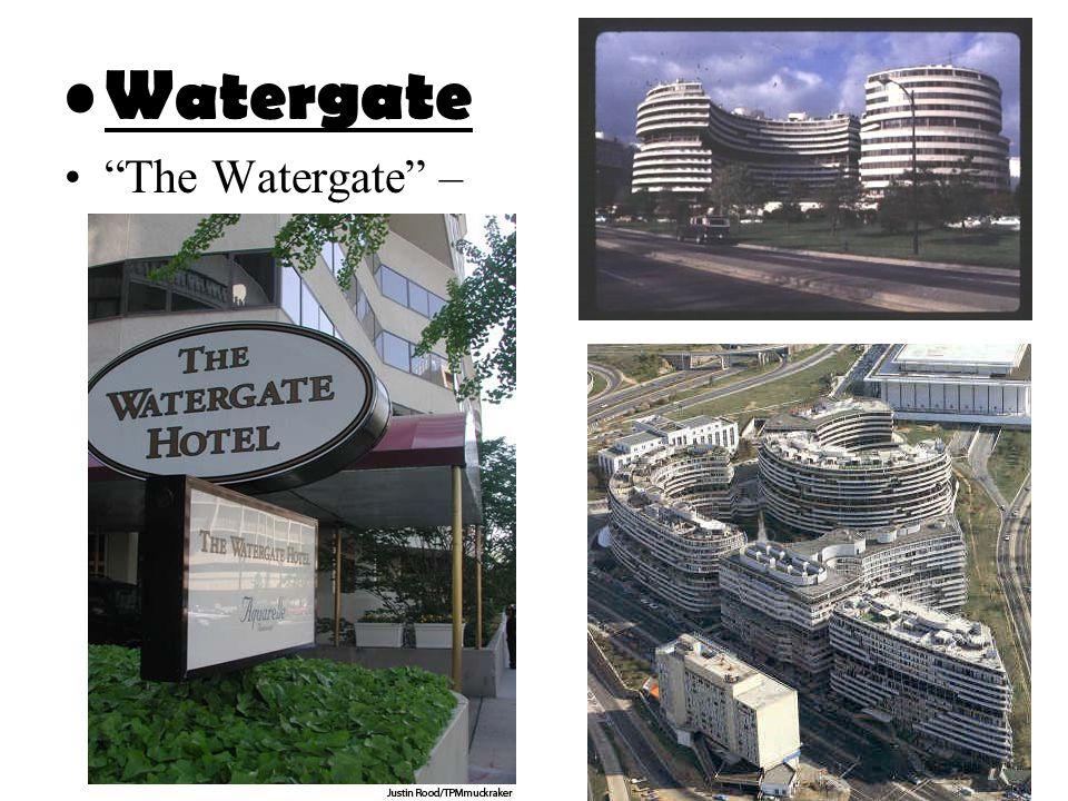 "Watergate ""The Watergate"" –"
