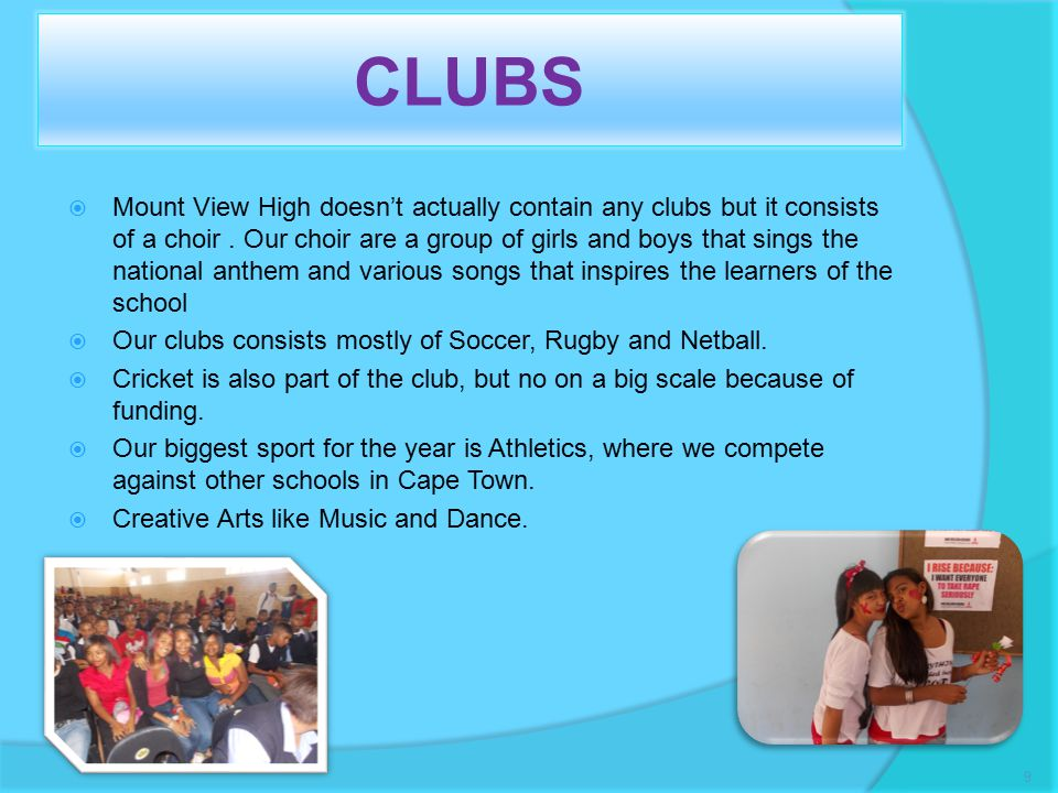 CLUBS  Mount View High doesn't actually contain any clubs but it consists of a choir.