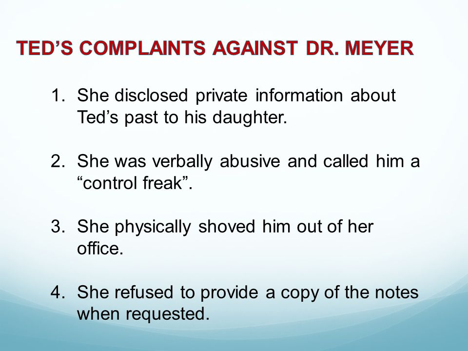 1.She disclosed private information about Ted's past to his daughter.