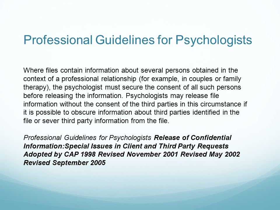 Where files contain information about several persons obtained in the context of a professional relationship (for example, in couples or family therapy), the psychologist must secure the consent of all such persons before releasing the information.