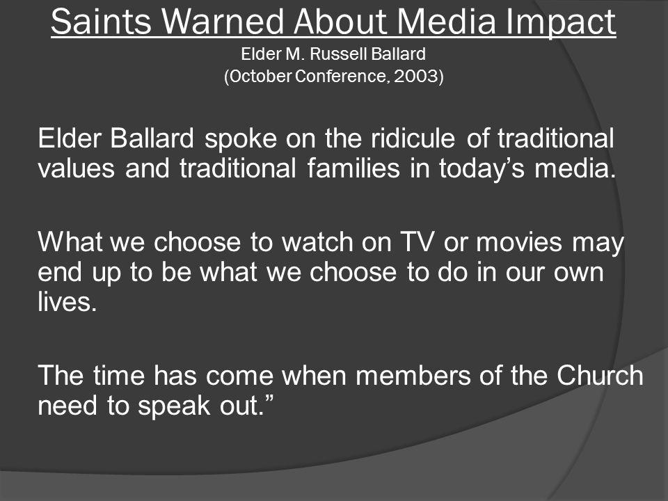 Saints Warned About Media Impact Elder M.