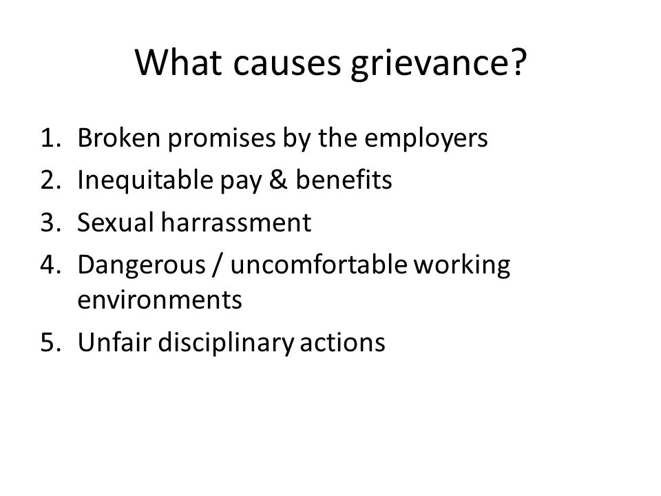 What causes grievance.