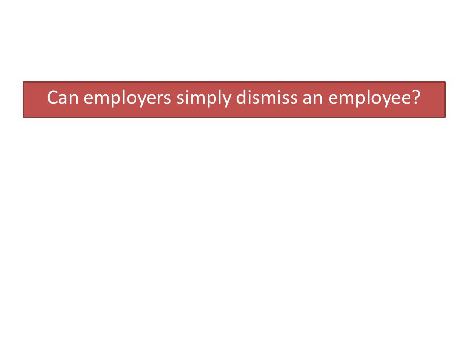 Can employers simply dismiss an employee?