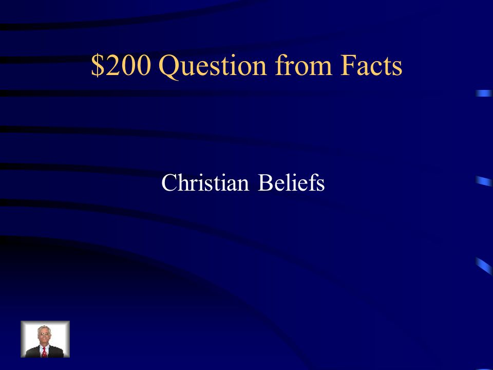 $200 Question from Facts Christian Beliefs
