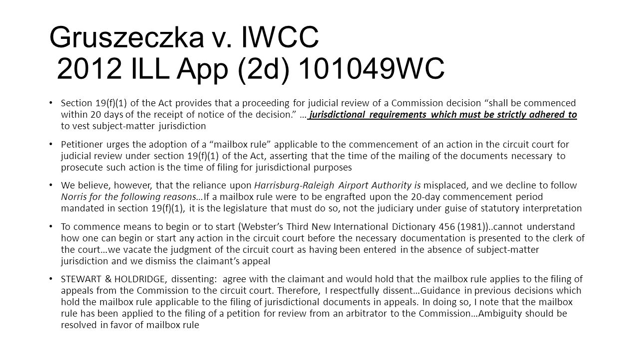 Gruszeczka v.IWCC 2012 ILL App (2d) 101049WC What about general mailbox rule.