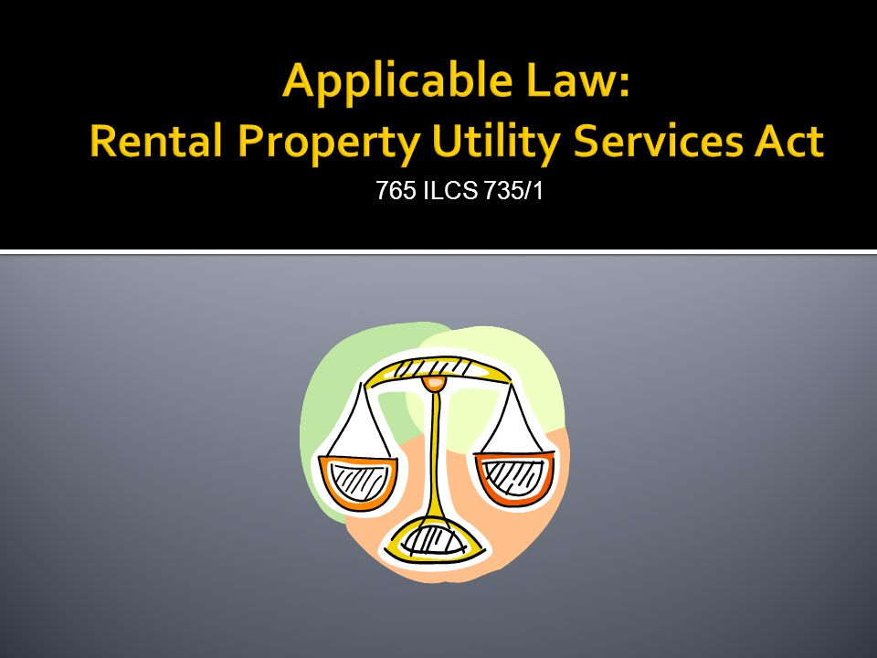  RUSA protects tenants from utility tap or LL's interference with the tenant's utilities  A utility tap = tenant is paying not only for their electricity, gas, etc., but also the utilities for another apartment or common area of the building  Knowing or intentional = triple damages