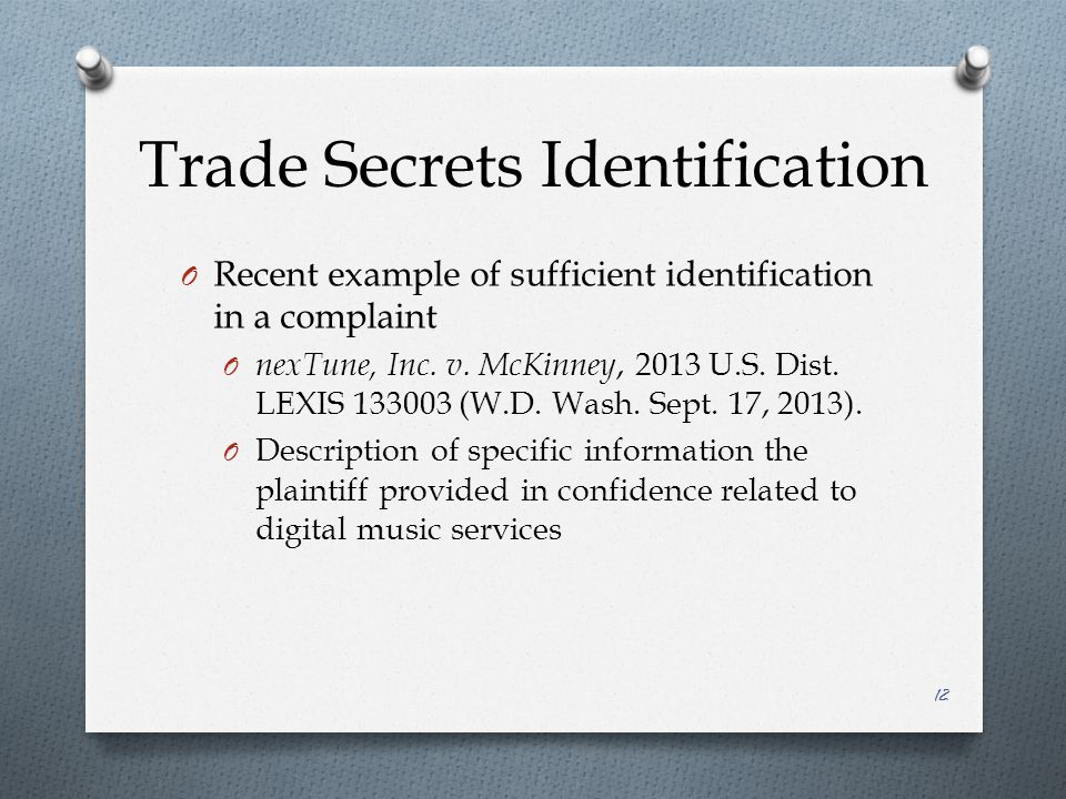 Trade Secrets Identification O Recent example of sufficient identification in a complaint O nexTune, Inc.