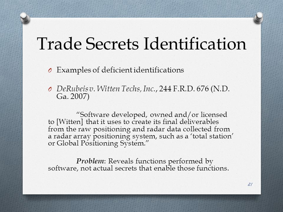 Trade Secrets Identification O Examples of deficient identifications O DeRubeis v.