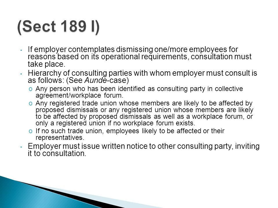 If employer contemplates dismissing one/more employees for reasons based on its operational requirements, consultation must take place.