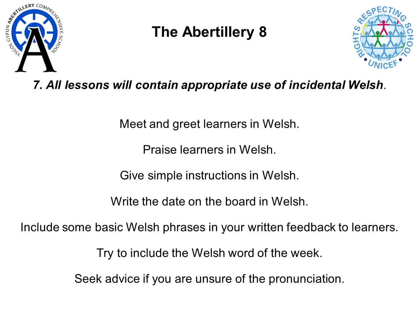 The Abertillery 8 7. All lessons will contain appropriate use of incidental Welsh.