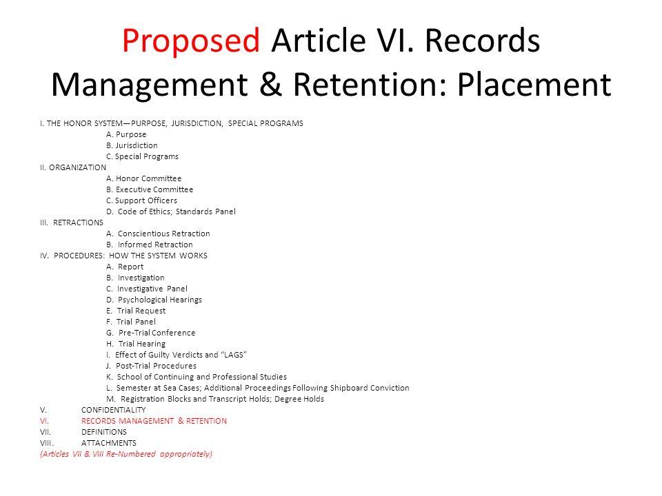 Proposed Article VI. Records Management & Retention: Placement I.