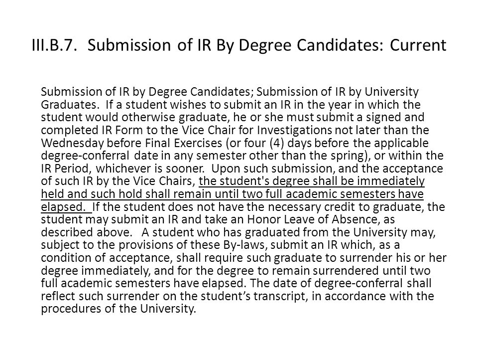 III.B.7. Submission of IR By Degree Candidates: Current Submission of IR by Degree Candidates; Submission of IR by University Graduates. If a student