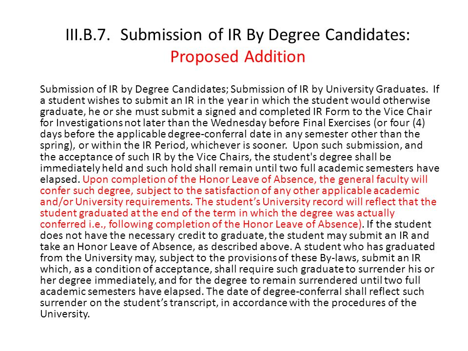 III.B.7. Submission of IR By Degree Candidates: Proposed Addition Submission of IR by Degree Candidates; Submission of IR by University Graduates. If