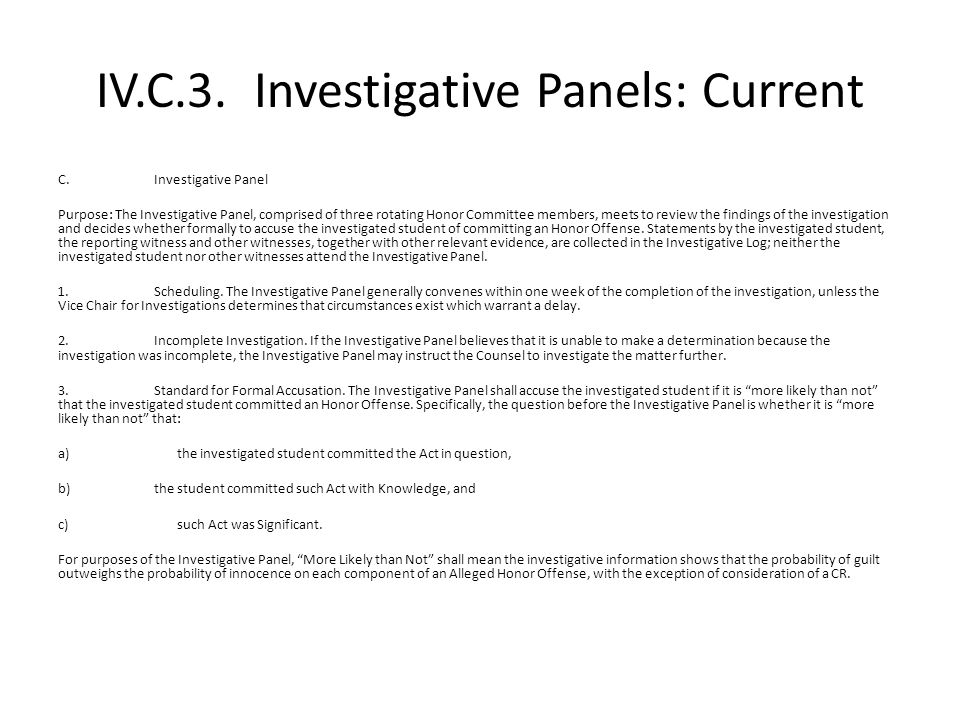 IV.C.3. Investigative Panels: Current C.Investigative Panel Purpose: The Investigative Panel, comprised of three rotating Honor Committee members, mee