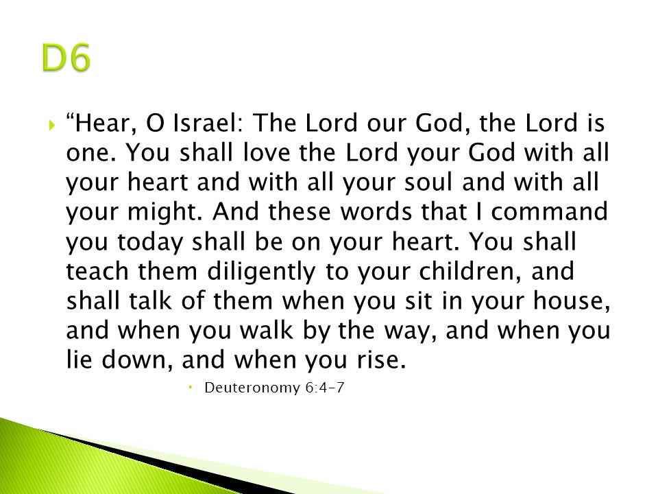  Hear, O Israel: The Lord our God, the Lord is one.