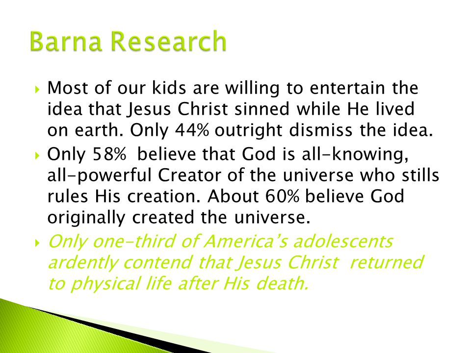  Most of our kids are willing to entertain the idea that Jesus Christ sinned while He lived on earth.