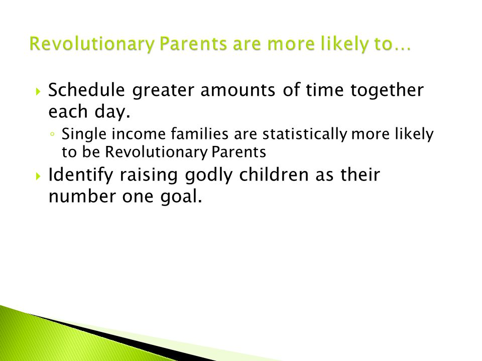 1.Start Early ◦ Children begin absorbing values and beliefs as soon as they understand language 2.