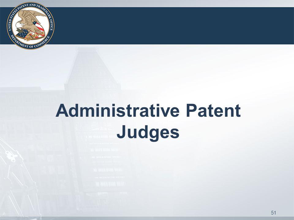 Administrative Patent Judges 51