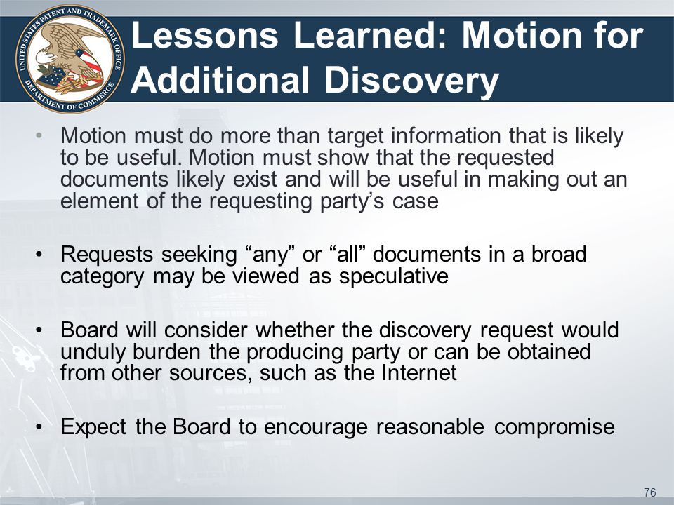Lessons Learned: Motion for Additional Discovery Motion must do more than target information that is likely to be useful.