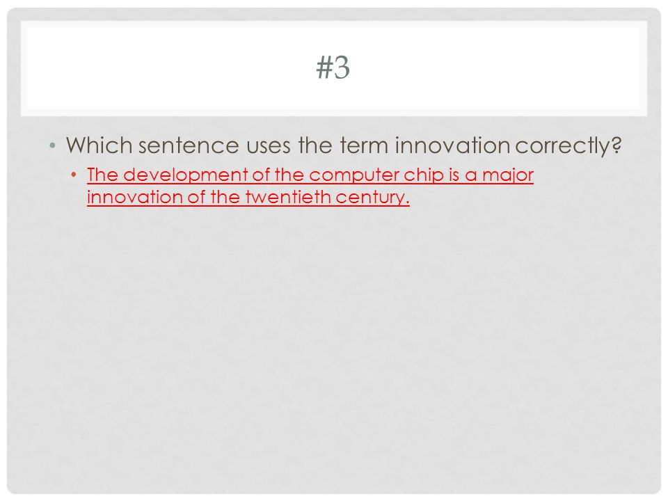 #3 Which sentence uses the term innovation correctly.