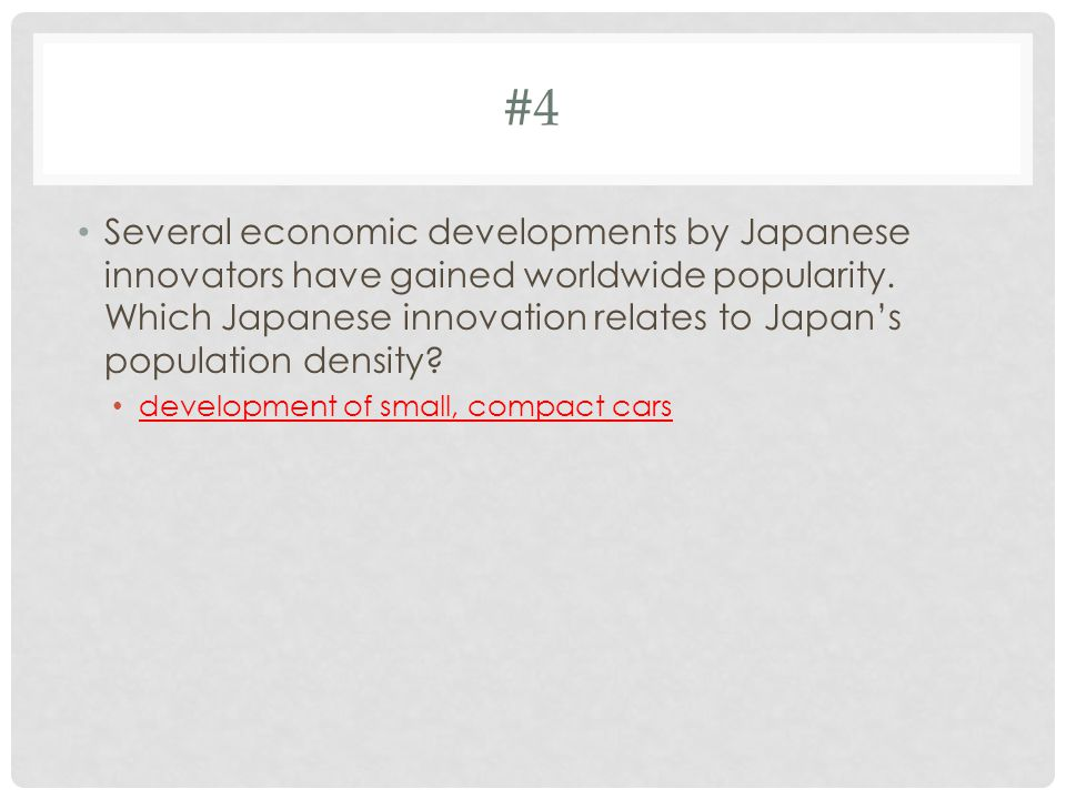 #4 Several economic developments by Japanese innovators have gained worldwide popularity.
