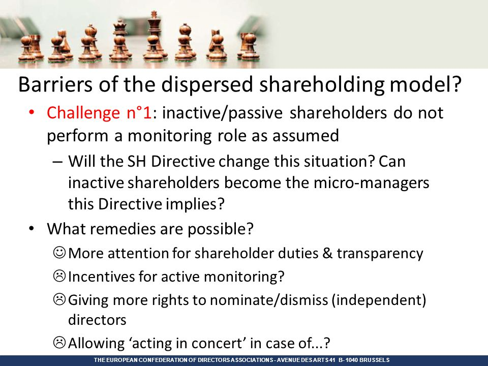 THE EUROPEAN CONFEDERATION OF DIRECTORS ASSOCIATIONS - AVENUE DES ARTS 41 - BRUSSELS 1040 Barriers of the dispersed shareholding model.