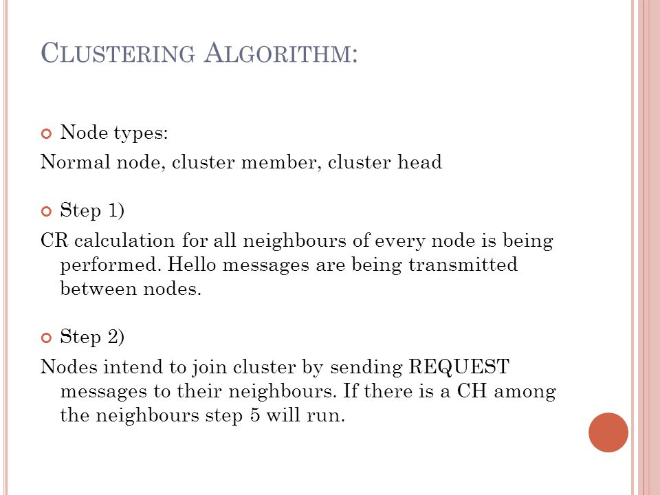 C LUSTERING A LGORITHM : Step 3) The node checks direction field in the REPLY messages received from neighbours and only considers nodes moving in the same direction.