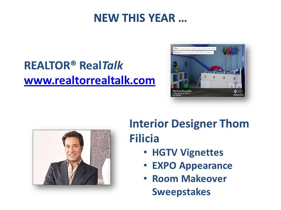 REALTOR® RealTalk www.realtorrealtalk.com www.realtorrealtalk.com Interior Designer Thom Filicia HGTV Vignettes EXPO Appearance Room Makeover Sweepstakes