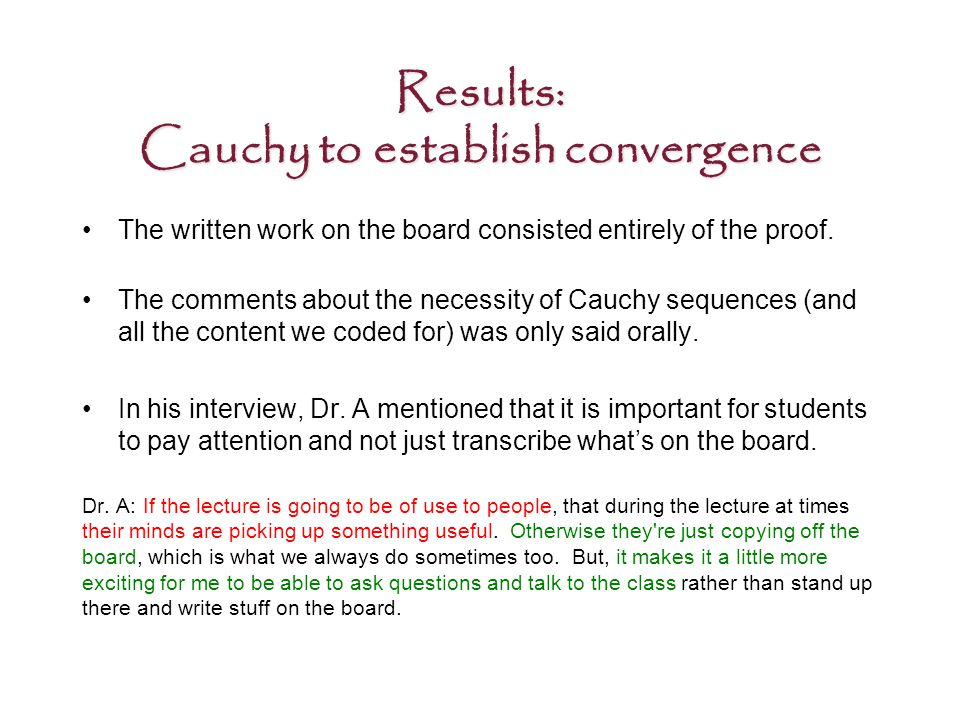Results: Cauchy to establish convergence The written work on the board consisted entirely of the proof.