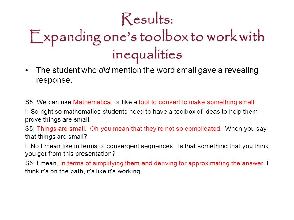 Results: Expanding one's toolbox to work with inequalities The student who did mention the word small gave a revealing response.