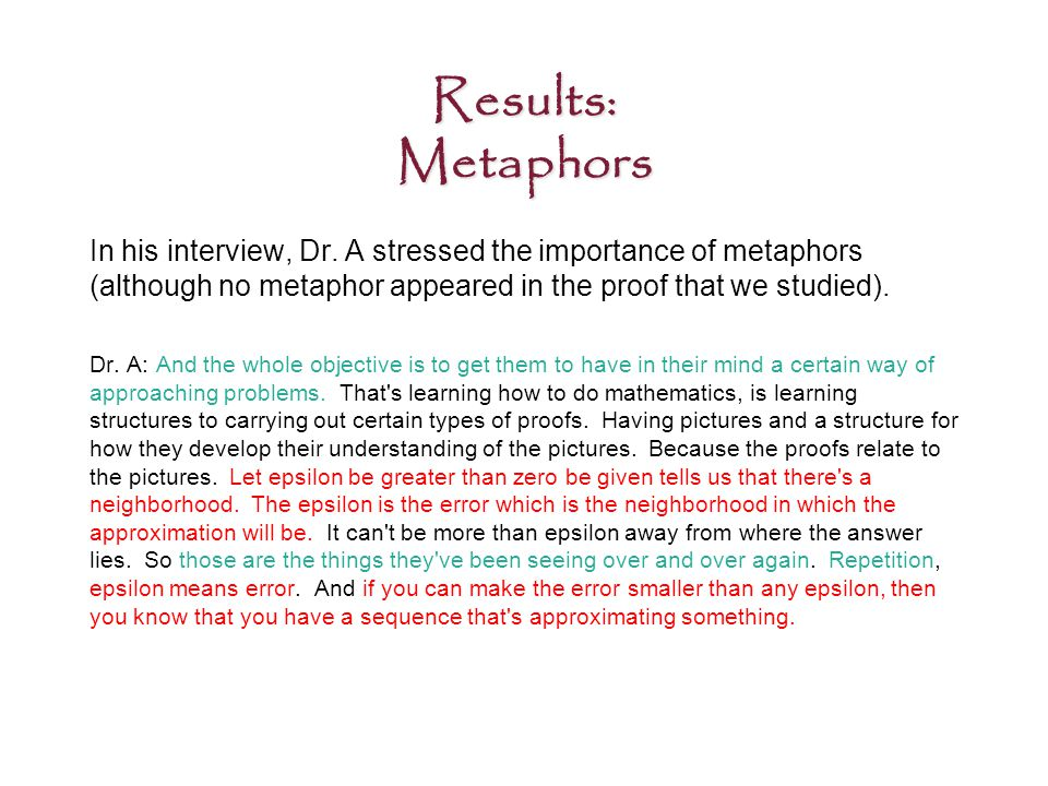 Results: Metaphors In his interview, Dr.